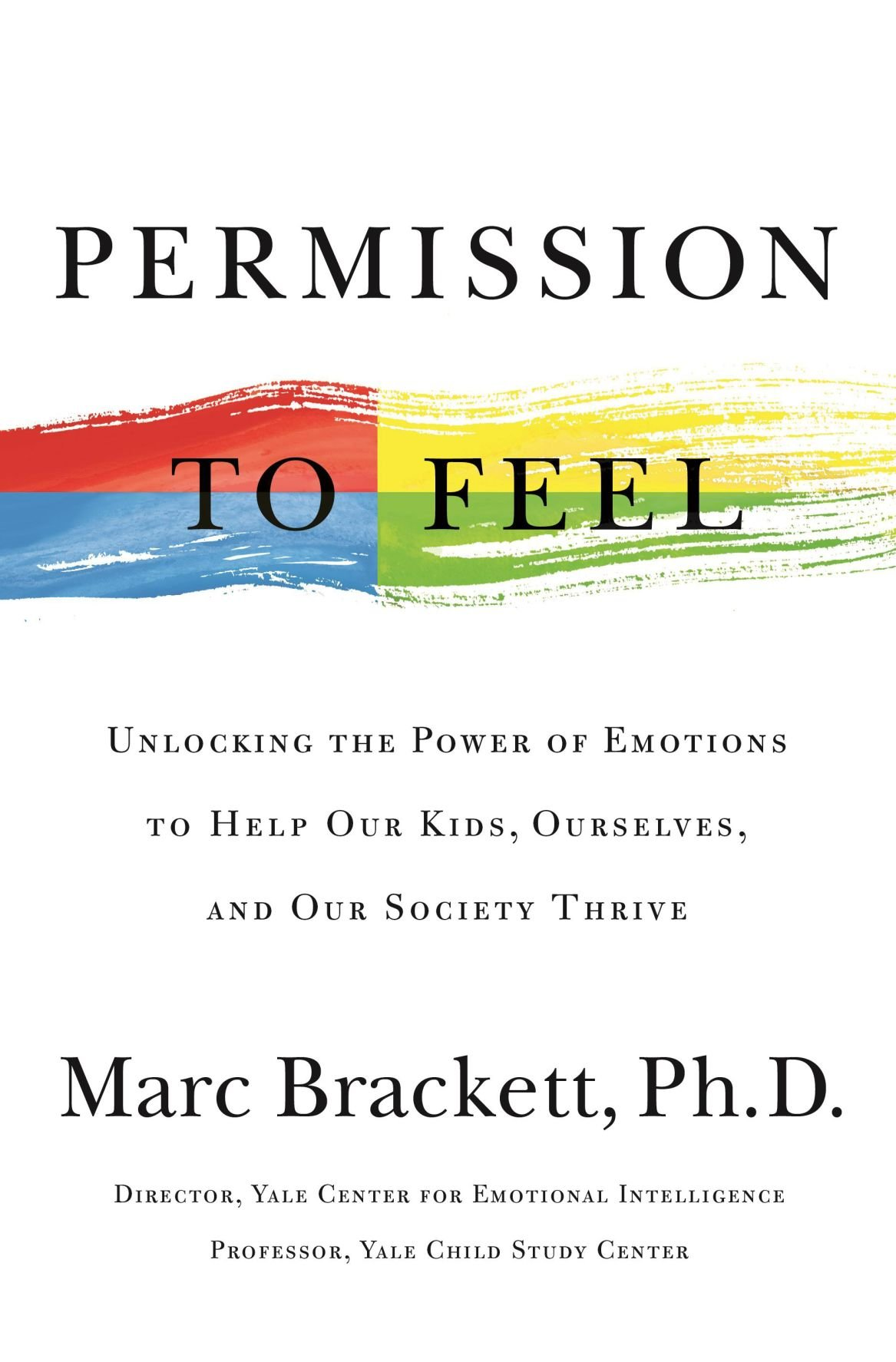 Yale professor's book offers 'Permission to Feel' as pro-social force