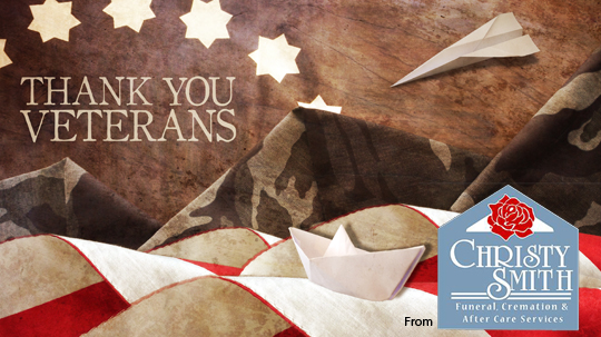 Thank You Veterans! From Christy Smith Funeral Homes