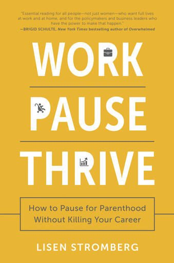 Book Review: 'Work Pause Thrive' by Lisen Stromberg