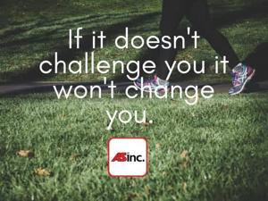 What are you doing to challenge yourself this week?