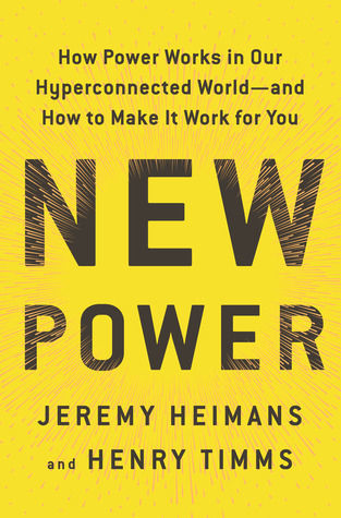 New Power by by Jeremy Heimans, Henry Timms