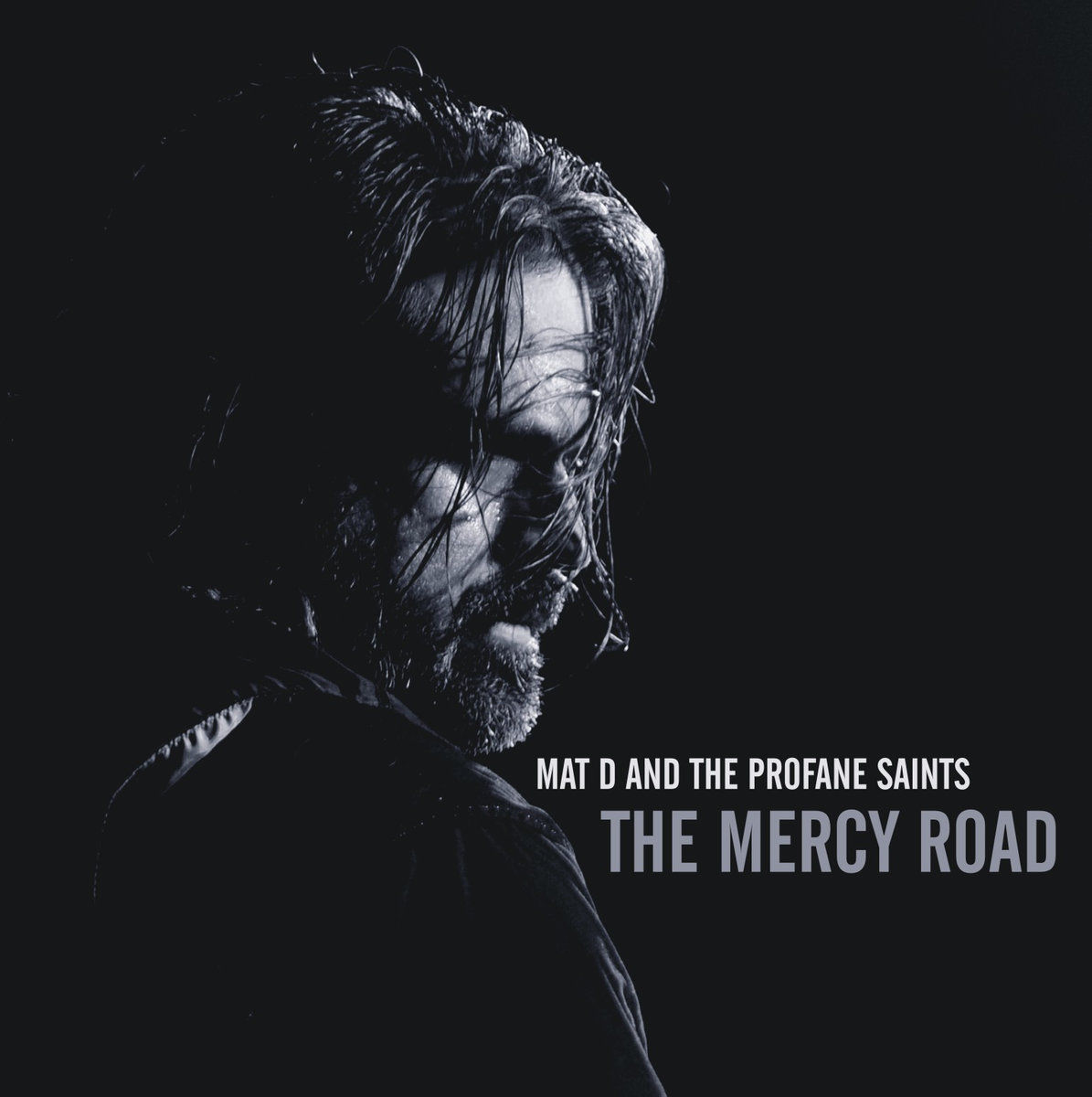 "Mat D and the Profane Saints -- ""The Mercy Road"" CD cover"