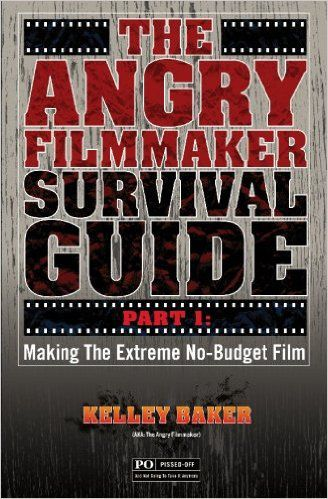 angry filmmaker survival guide