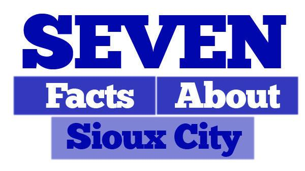 7 Facts about Sioux City | Coffee Break | siouxcityjournal com