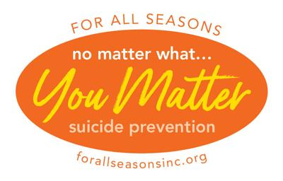 No Matter What ... You Matter Suicide Prevention Campaign