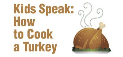 Thanksgiving Insights: How to cook a turkey according to a child