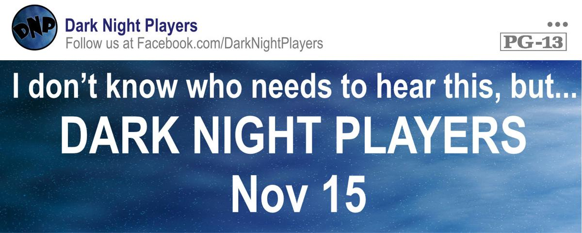Dark Night Players present Dark Night Playhouse
