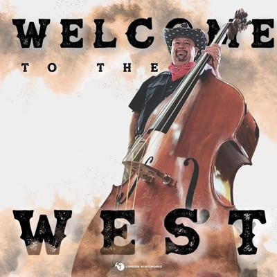 Welcome to the West