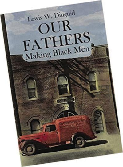 Our Fathers: Making Black Men
