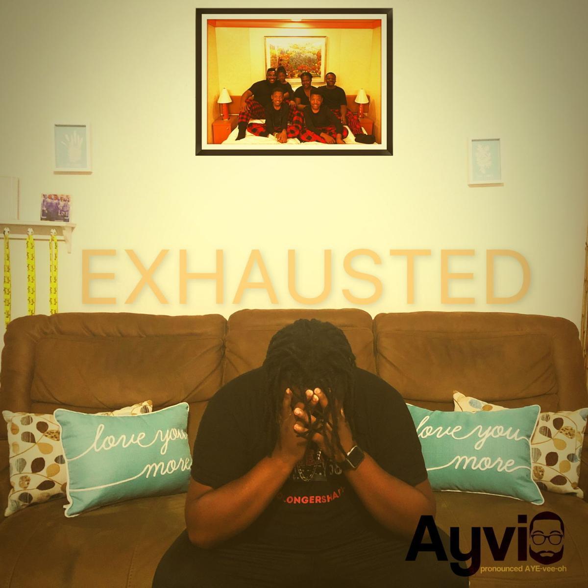 "Ayvio, ""Exhausted"""