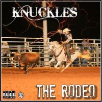 """Knuckles, """"The Rodeo"""""""