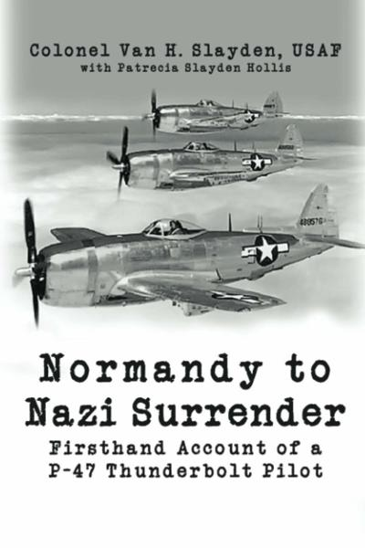 Normandy to Nazi Surrender