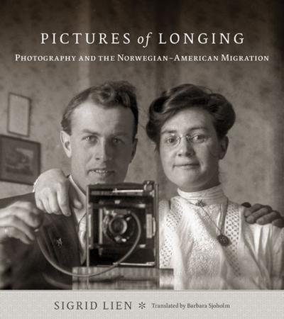 """Pictures of Longing: Photography and the Norwegian-American Migration"" by Sigrid Lien, translated by Barbara Sjoholm; University of Minnesota Press (304 pages, $29.95)."