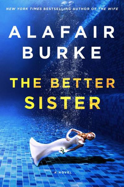 """The Better Sister"" by Alafair Burke"
