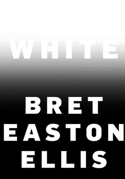 """""""White"""" by Bret Easton Ellis"""