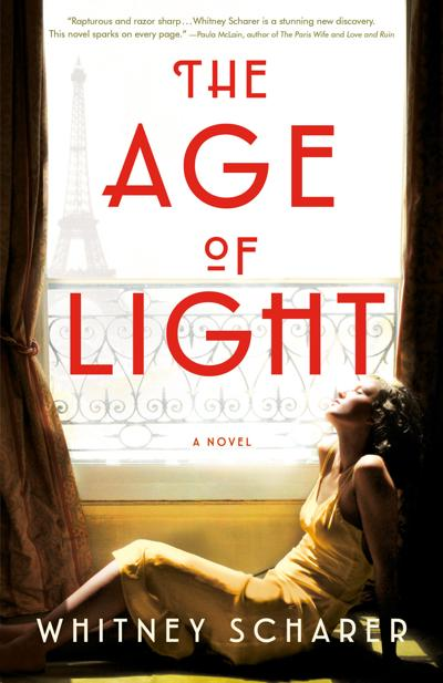 """""""The Age of Light"""" by Whitney Scharer; Little, Brown & Co., (384 pages, $28)."""