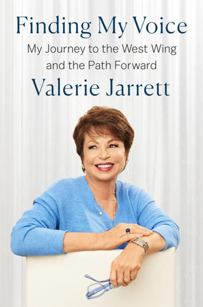 """""""Finding My Voice: My Journey to the West Wing and the Path Forward"""" by Valerie Jarrett."""