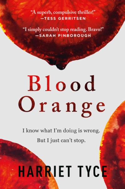 """Blood Orange"" by Harriet Tyce; Grand Central ($26, 352 pages)."