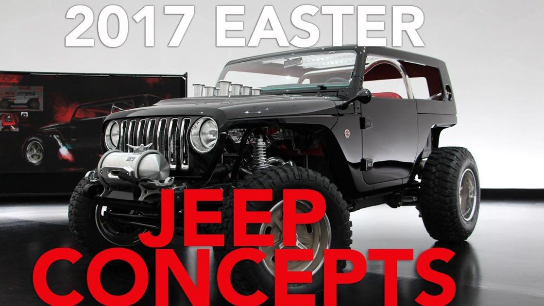 2017 Easter Jeep Safari Concepts: So Much Want