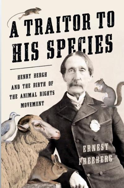 'A Traitor to His Species,' by Ernest Freeberg