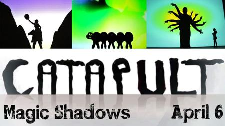 Enter to Win to see Catapult – Magic Shadows - Please turn images on