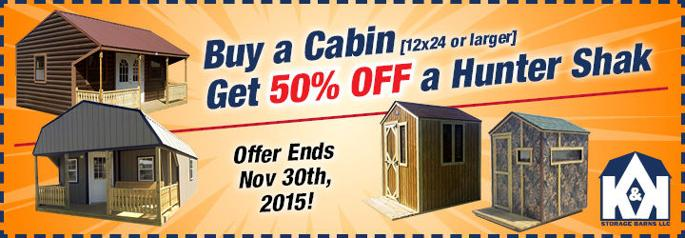 Get 50% OFF a Hunter Shak when you purchase a cabin of 12x24 or larger!! - Please turn images on