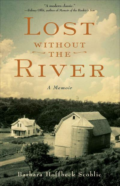 """""""Lost Without the River"""" by Barbara Hoffbeck Scoblic; She Writes Press"""