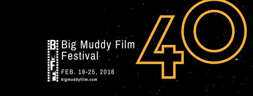 40TH BIG MUDDY FILM FESTIVAL