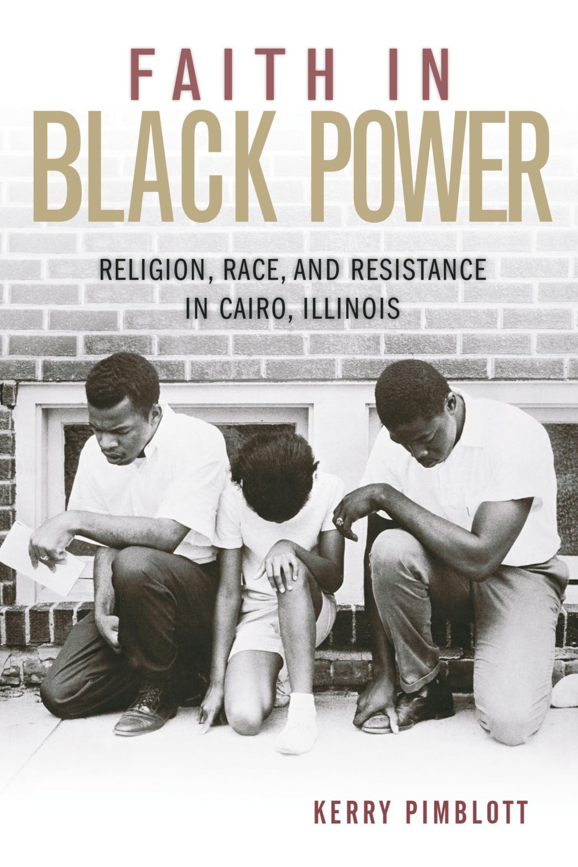 """Faith in Black Power: Religion, Race and Resistance in Cairo, Illinois"""
