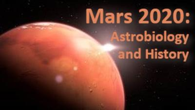 Mars 2020: Astrobiology and History
