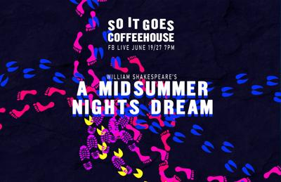 So It Goes Coffeehouse presents 'A Midsummer Night's Dream'