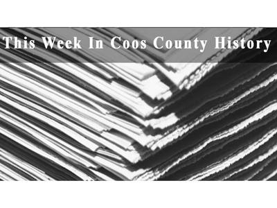 This Week in Coos County History