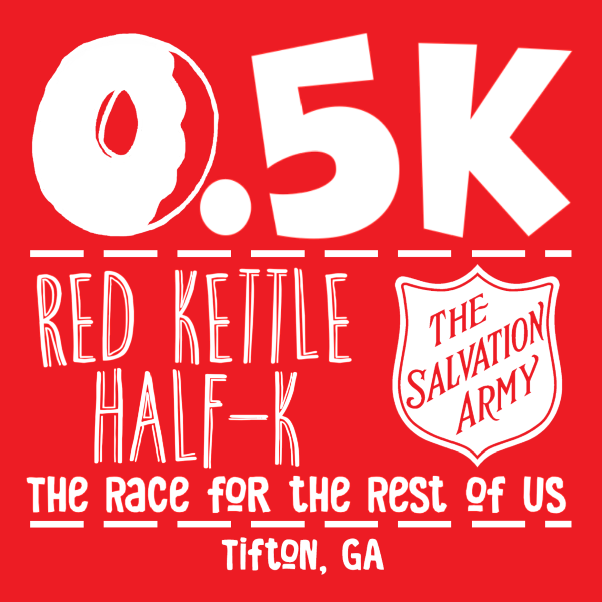 "The Salvation Army of Tifton is kicking off red kettle season by sponsoring a Red Kettle Half-K, billed as ""The Race For The Rest Of Us,"" on Saturday, Nov. 16 at 9 a.m."