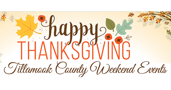 Happy Thanksgiving - Tillamook County Weekend Events