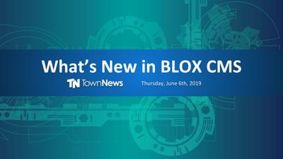Webinar: What's new in BLOX CMS (June 2019)