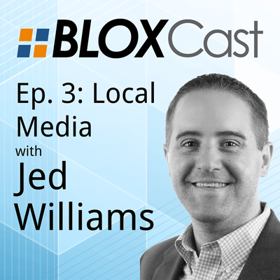 Episode 3: Local Media with Jed Williams