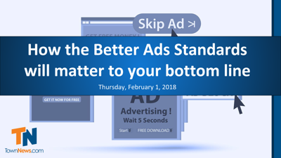 Webinar: How the Better Ads Standards will matter to your bottom line (Feb. 2018)