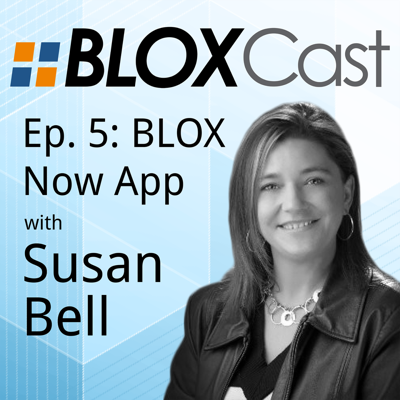 Episode 5: BLOX Now App with Susan Bell