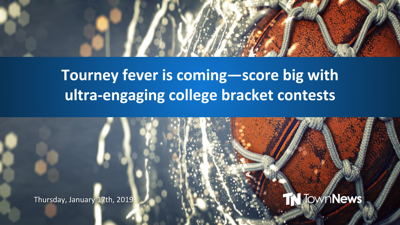 Webinar | Tourney fever is coming—score big with ultra-engaging college bracket contests - Jan. 2019