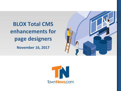 Webinar: BLOX Total CMS enhancements for page designers (November 2017)