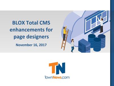 Webinar: BLOX Total CMS enhancements for page designers (November 2017)