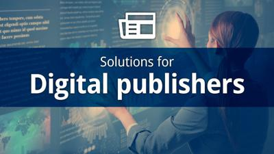 Solutions for digital publishers