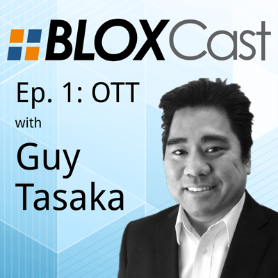 Episode 1: Guy Tasaka talks OTT