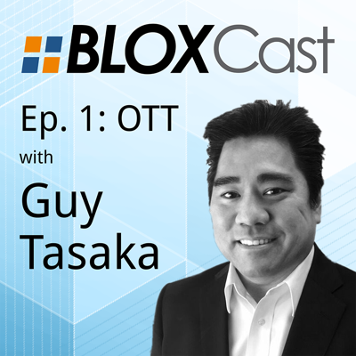 Episode 1: Guy Tasaka talks OTT