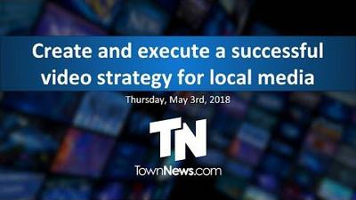 Webinar | How to create and execute a successful video strategy for local media - May 2018