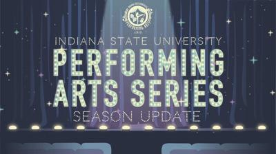 Indiana State University updates Performing Arts Series schedule