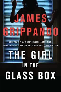 """The Girl in the Glass Box"" by James Grippando"