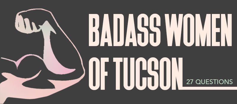 Bad Ass Women of Tucson