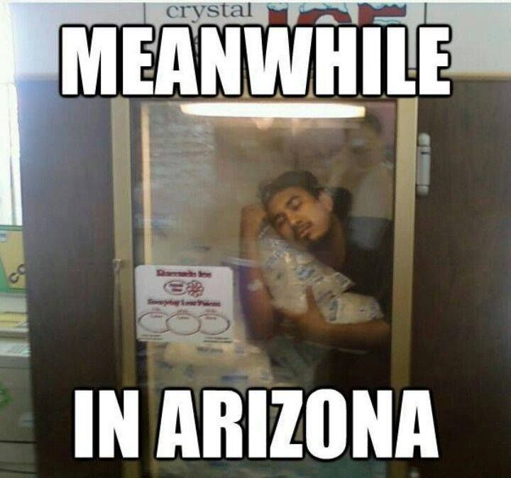 Arizona heat got me like...