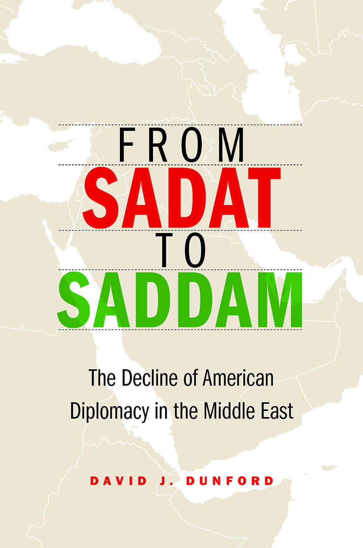 From Sadat to Saddam: The Decline of American Diplomacy in the Middle East